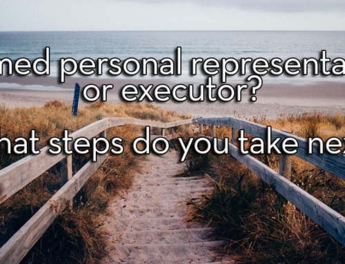 I've Been Appointed Personal Representative – What Now!?